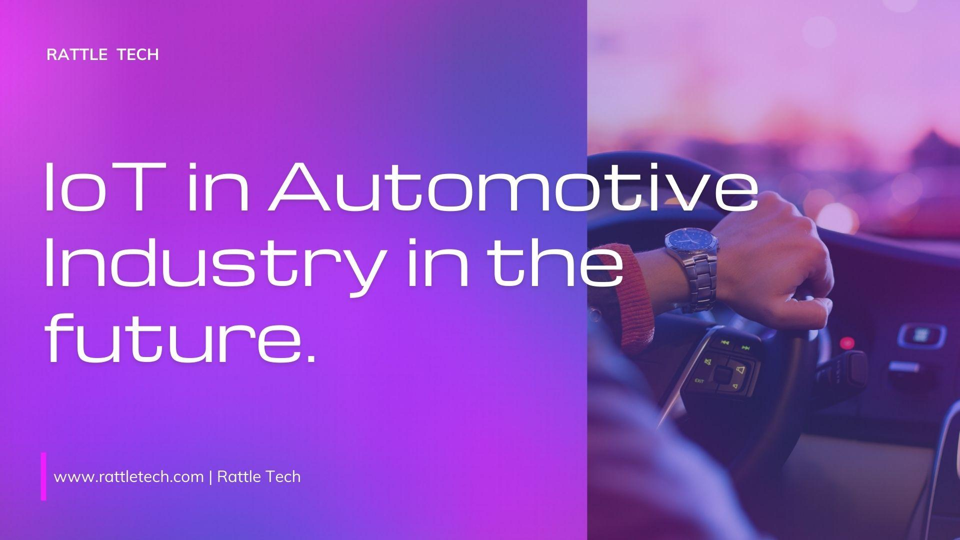 IoT in Automotive Industry in the future.