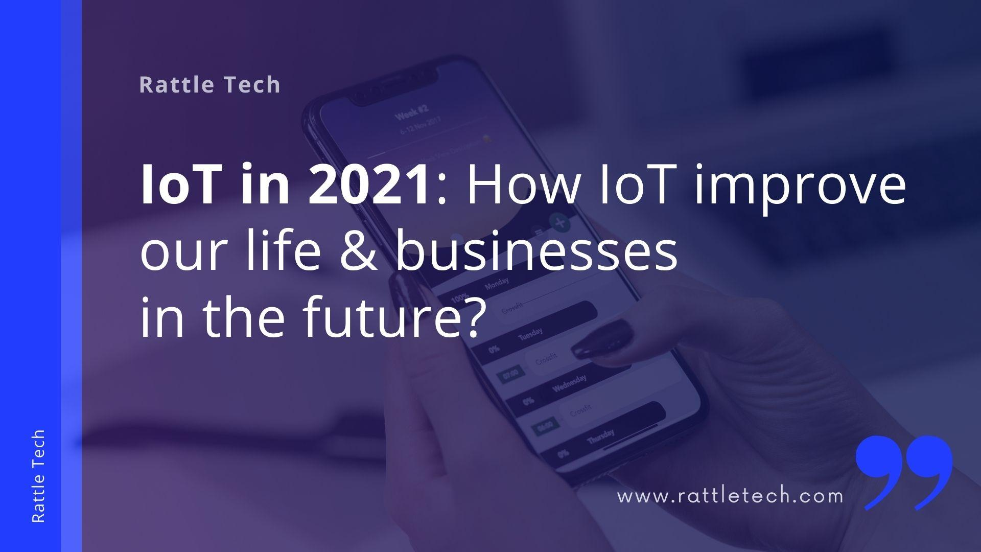 How-IoT-improve-our-life-businesses-in-the-future