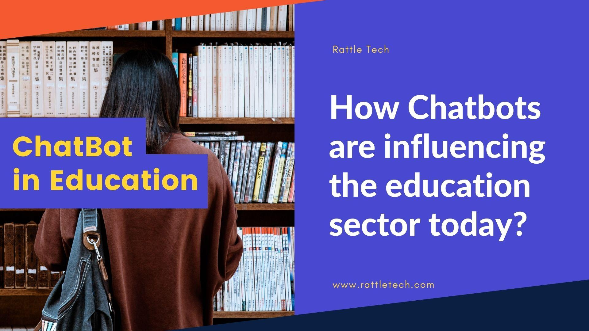 How Chatbots are influencing the education sector today_