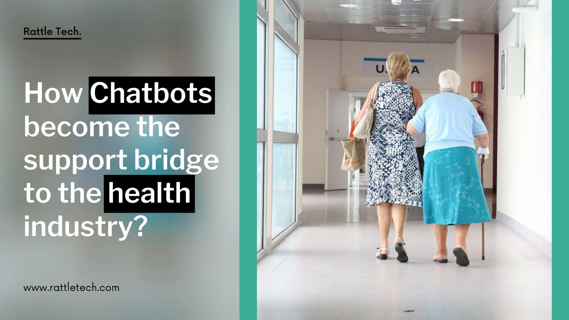 How Chatbots become the support bridge to the health industry