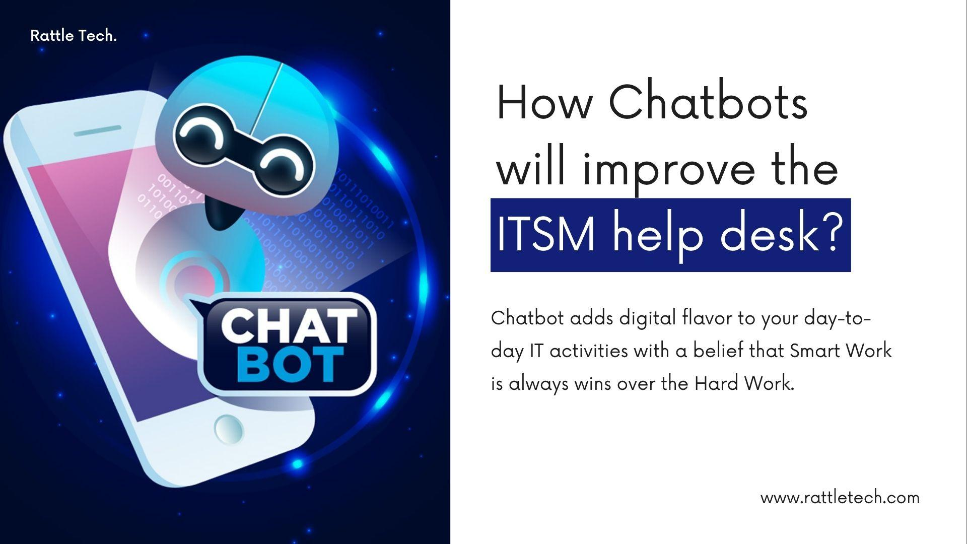 How Chatbots will improve the ITSM help desk
