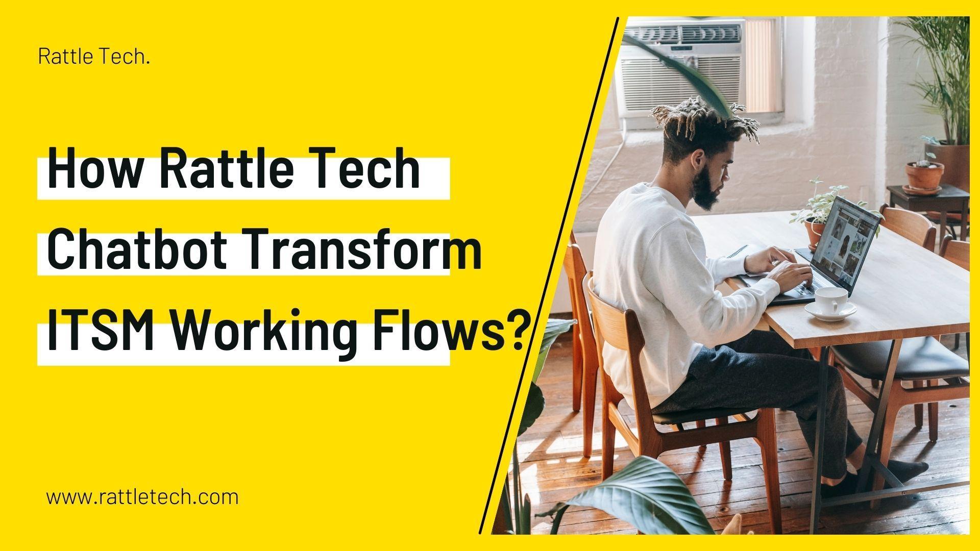 How-Rattle-Tech-Chatbot-Transform-ITSM-Working-Flows
