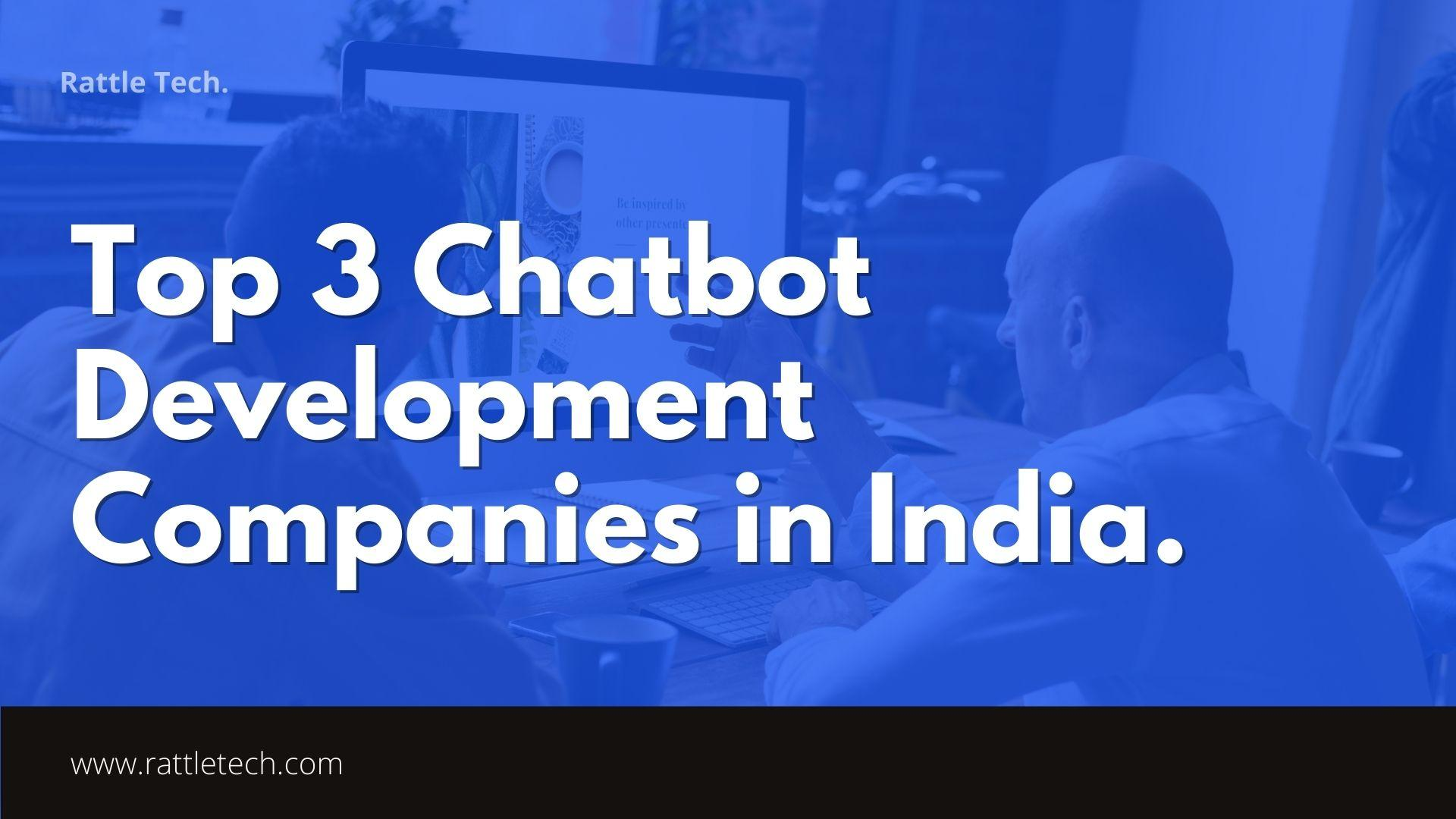 Top chatbot Development Companies in India.